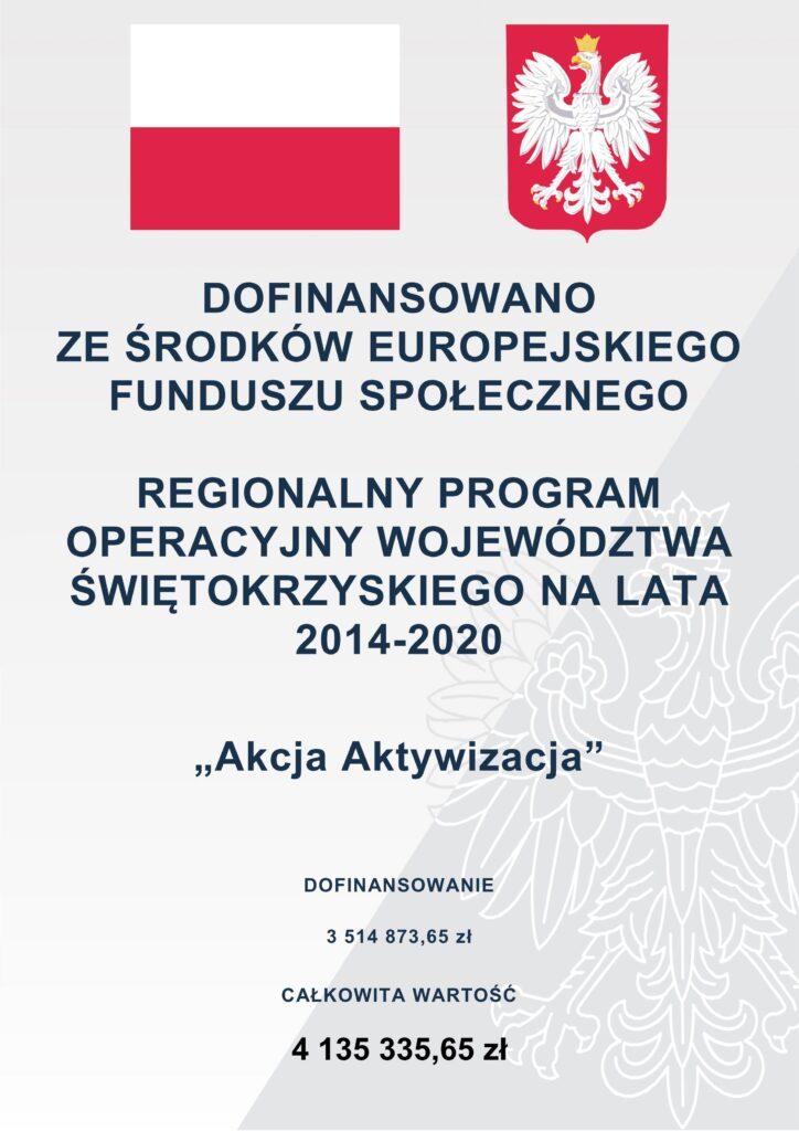 Regionalny program operacyjny województwa świętokrzyskiego na lata 2014-2020 Akcja Aktywizacja dofinansowano 3514873,65 zł całkowita wartość 4135335,65 zł